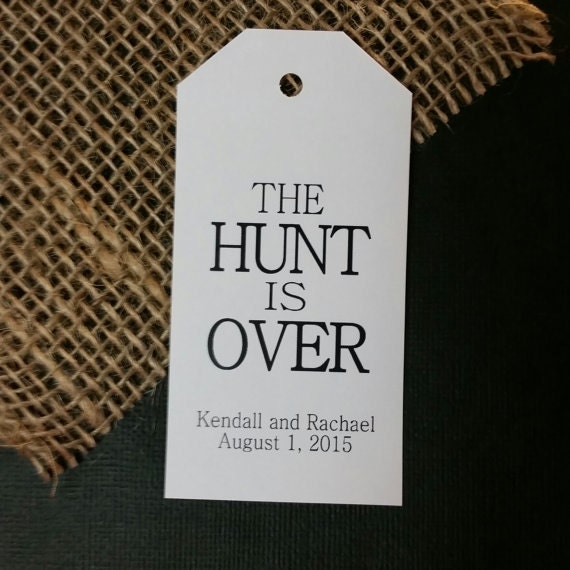 Hunt is Over  1 3/4 x 3 3/4 Tag Personalize with name and date choose your quantity