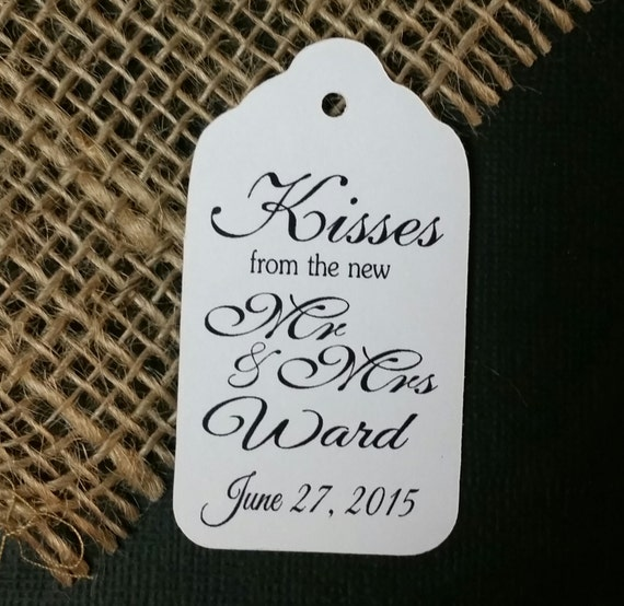 Kisses from the new MR and MRS Personalized Wedding Favor Tag  choose your amount