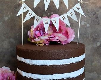 "Wedding cake topper pennant...""better together"" banner for your rustic woodland beach backyard hippie outdoor farm barn garden wedding"