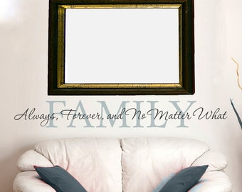 "Family Wall Decal ""Family; Always, Forever, and No Matter What"" Wall Sticker Sign Vinyl Lettering"