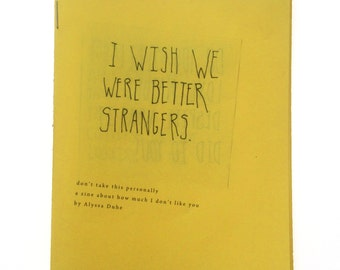 I Wish We Were Better Strangers Zine