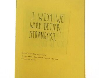 I Wish We Were Better Strangers Zine