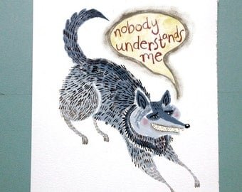 Funny Misunderstood Wolf Print- Angsty, Quirky and Hilarious! CLEARANCE