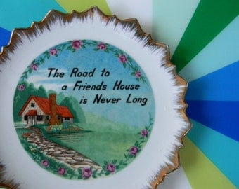 Vintage Decorative Plate - The Road to a Friend's House is Never Long