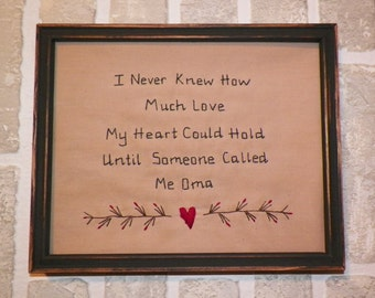 UNFRAMED Primitive Sampler Stitchery Picture I Never Knew How Much Love My Heart Could Hold Until Someone Called Me Oma Gift wvluckygirl