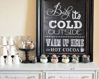 Baby It's Cold Outside - Chalkboard Signs (THREE STYLES)