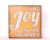 Find Joy in the Journey-Tin print on wood frame, ready to hang sign