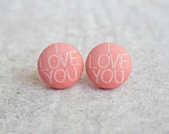 I Love You Fabric Button Earrings