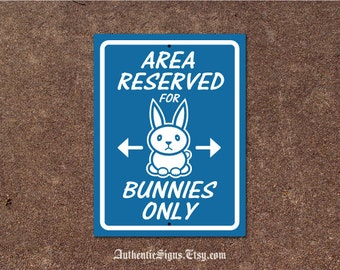 Area Reserved for Bunnies Only Sign