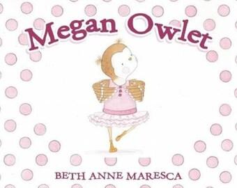 """Autographed Copy of """"Megan Owlet"""" Children's Book"""
