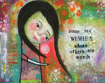 Some See Wishes Where Others See Weeds -  Digital Art Print 5x7