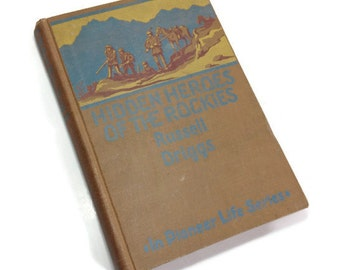 1923, Hidden Heroes of the Rockies by Isaac K. Russell in Collaboration with Prof. Howard R. Diggs