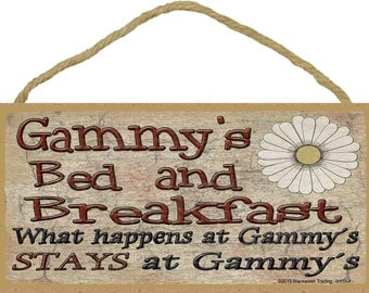 """Gammy's Bed and Breakfast What Happens at Stays at Grandmother Plaque Sign 5""""X10"""""""
