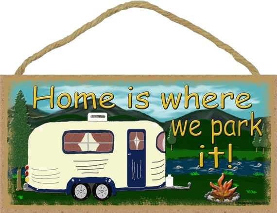 Mountains Home Is Where We Park It Camping Sign Camper Plaque