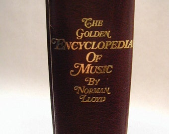 The Golden Encyclopedia of Music by Norman Lloyd - Vintage Hardcover Book - 1968 Copyright - 720 Pages - Color Plates - Black / White Photos