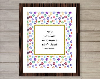 Be A Rainbow Maya Angelou Quote Wall Art Printable 8x10- Instant Download Watercolor Confetti Polkadot Faux Gold Glitter Fashion Home Decor
