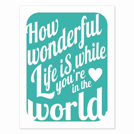 Typography Art Print - How Wonderful Life Is v4 - love song lyrics in turquoise ocean blue