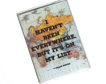 PASSPORT COVER - I Haven't Been Everywhere, But It's on my list. Passport Holder. Passport Case, Travel Wallet, Travel Gift Idea,