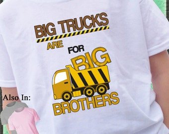 Big Brother Shirt - Big Trucks Are For BIG BROTHERS - Dump Truck Shirt - Dumptruck announcement construction big brother shirt