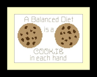 "Cookie Cross Stitch Pattern with Phrase ""A Balanced Diet is a COOKIE in each hand""  X Stitch Pattern, Embroidery, Quote, Saying Cross Stitch"