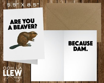 """Funny """"Are You A Beaver? Because Dam."""" Valentine or Anniversary Card"""