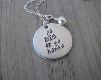 "Hand-Stamped Inspiration Necklace- ""go BIG or go home"" with an accent bead in your choice of colors"