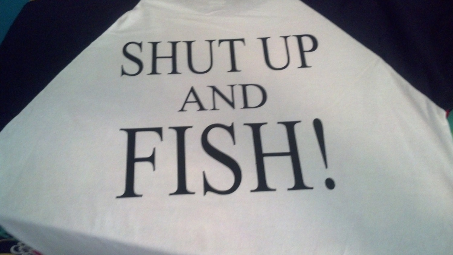 Shut up and fish ragland 3 4 tshirt by livygracedesigns on for Shut up and fish