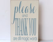 Please and Thank You, Wood Sign, Sign for Playroom, Playroom Sign, Child Room Sign, Family Sign, Classroom Wood Sign, Family Room Sign