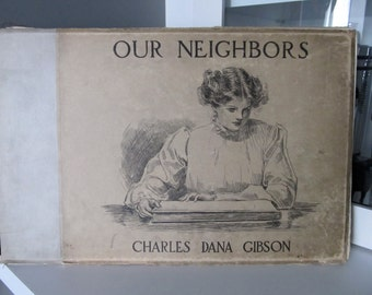 Vintage 1905 Our Neighbors Charles Dana Gibson Book Charles Scribner's Sons Gibson Girl 10th book in the series