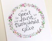 Grace Flower Wreath,  Nursery Art Print, pink, green, aqua, scripture, it is good for our hearts to be strengthened by grace