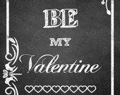 Be my Valentine chalkboard art, Chalkboard Valentine's day printable, digital download art, invitations, greeting card, poster, words art
