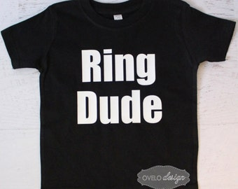 Ring Dude Ring Bearer T-shirt