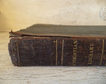 The Christian Library Vol. IV: A Collection of Religious Works - Leather Bound - Pre Civil War - 1835