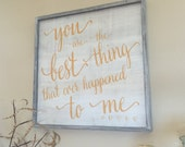 you are the best thing that ever happened to me - large framed hand painted wood sign
