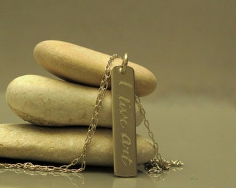 Sterling silver bar necklace, Vertical bar necklace, Inspirational necklace, I live art necklace made to order