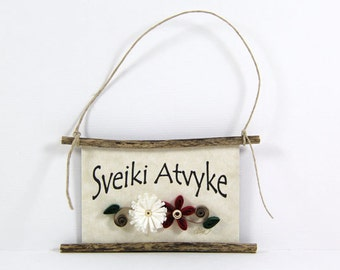 Paper Quilled Magnet -376 - Sveiki Atvyke- Lithuanian Welcome, Ornament, Hostess Gift, Lithuania Welcome Sign, 3D Paper Quilling Decor