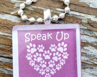 Speak up, they can't  Glass Tile Pendant
