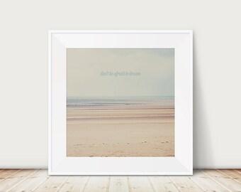 beach photograph, inspirational wall art, ocean photograph, pastel, peach, pink, don't be afraid to dream, nature photography
