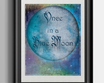 Once in a Blue Moon Print