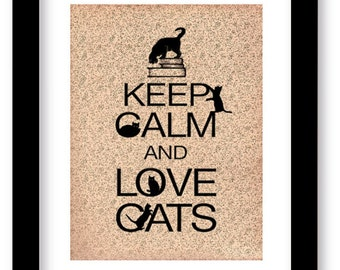 Keep Calm and Love Cats Art Print, Cat artwork, Wall Decor, Cat Lover Gift