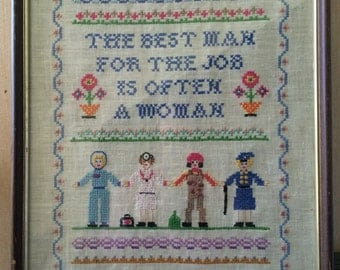 "Hand Embroidered ""The Best Man for the Job is Often a Woman"" Picture SALE"