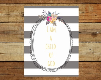 I am  a Child of God Gray Stripes 8x10 Printable