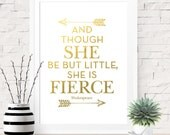 And Though She Be But Little She Is Fierce Shakespeare Quote, Girls Room Art Print, Gold, Gold Arrows, Gold Nursery Art, Gold Baby Shower