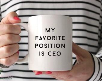 My Favorite Position is CEO Mug - CEO Coffee Mug