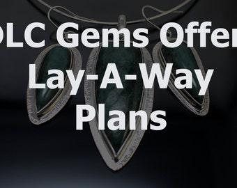 Lay-A-Way Plan for DLC Gems layaway custom jewelry