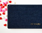 I'M YOURS Denim Postcard - Handmade from Salvaged Fabric