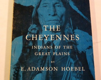 The Cheyennes, Indians of the Great Plains, 1964 by Hoebel, Ritual, Ceremonies, Kindred, Gathering and more