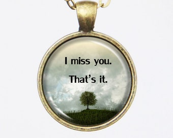 Love Necklace -I miss you, that's it. - Quote series