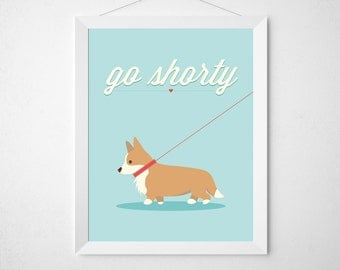 Corgi Dog Print - Go Shorty - Poster decor wall poster animal pet - dog lovers gift, funny corgi print, corgi pet gift, Pembroke Welsh aqua