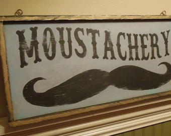 Moustachery sign/vintage style sign/antique style sign/hand painted sign/old weat style sign/man cave/gifts for him/trade sign